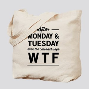3978fa04e4 Canvas Tote Bags. After Monday and Tuesday even the calendar says WT