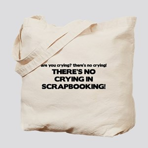 There's No Crying in Scrapbooking Tote Bag
