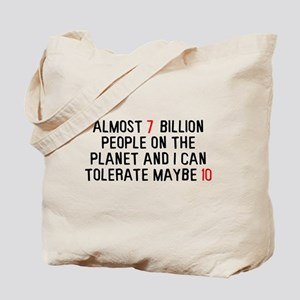Almost 7 billion people on the planet Tote Bag