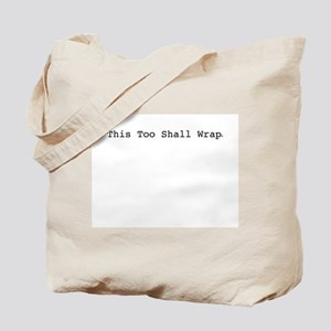 This Too Shall Wrap Tote Bag