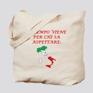 Italian Proverb Patience Tote Bag
