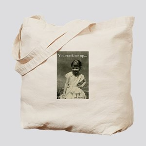 You crack me up vintage image quote Tote Bag