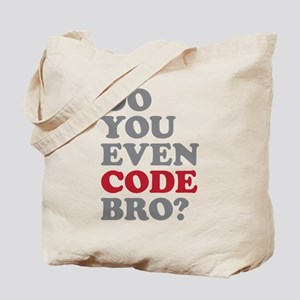 Do You Even Code Bro Tote Bag