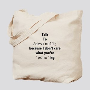Talk to /dev/null Tote Bag