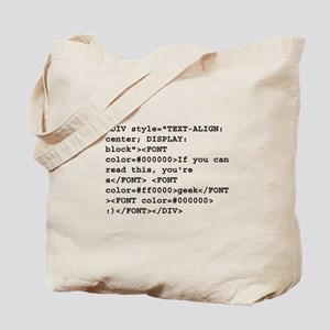 You're a geek :) HTML code Tote Bag