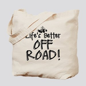 Lifes Better Off Road Tote Bag