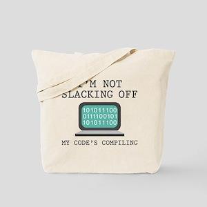 I'm Not Slacking Off Tote Bag
