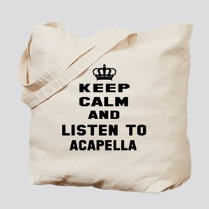 Keep calm and listen to Acapella Tote Bag