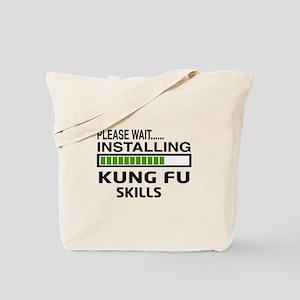 Please wait, Installing Kung Fu skills Tote Bag