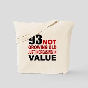 93 Not Growing Old Tote Bag
