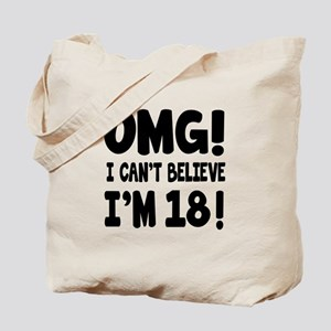 Omg I Can't Believe I Am 18 Tote Bag