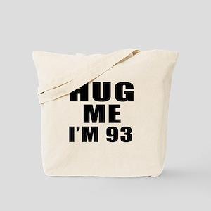 Hug Me I Am 93 Tote Bag