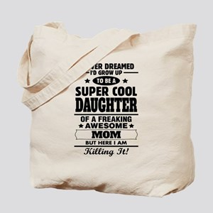 Super Cool Daughter Of A Freaking Awesome Mom Tote
