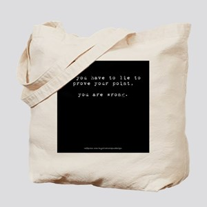 Lies mean you're wrong Tote Bag