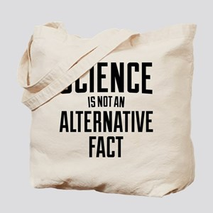 Science Is Not An Alternative Fact Tote Bag