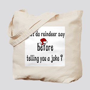 What Do Reindeer Say Tote Bag