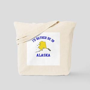 I'd Rather Be in Alaska Tote Bag