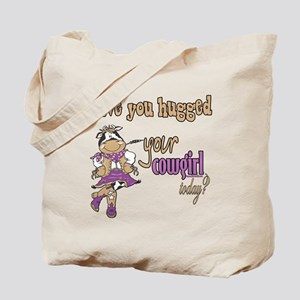 Hugged Your Cowgirl? Tote Bag