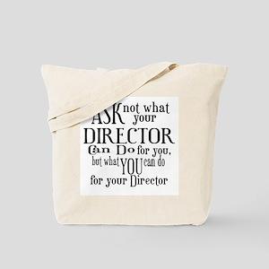 Ask Not Director Tote Bag