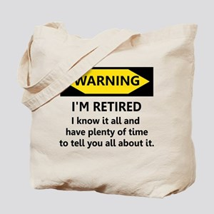 WARNING I'M RETIRED I KNOW IT Tote Bag