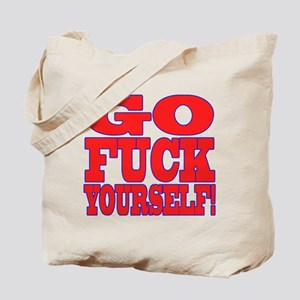 Go F Yourself Tote Bag