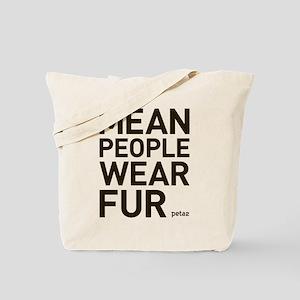 Mean People Wear Fur Tote Bag