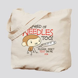 I'm Scared of Needles Too Tote Bag