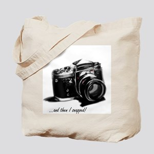and then I snapped! Tote Bag