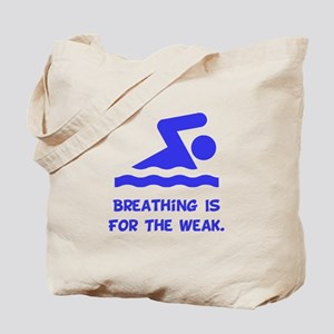 Breathing is for the weak! Tote Bag