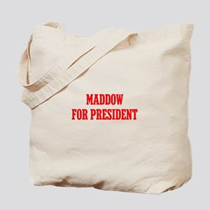 Maddow for President Tote Bag