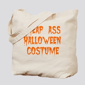 Tiny Cheap Ass Halloween Costume Tote Bag
