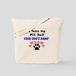 Custom I Love My Pit Bull Tote Bag