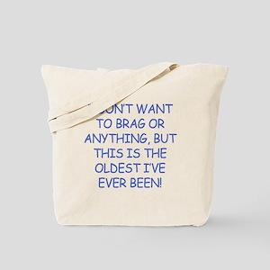 Birthday Humor (Brag) Tote Bag
