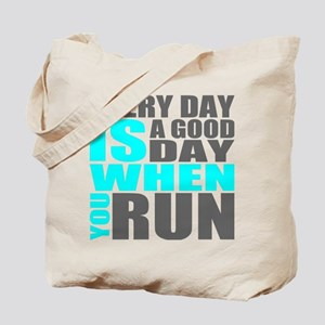 Every Day Is A Good Day When You Run Tote Bag