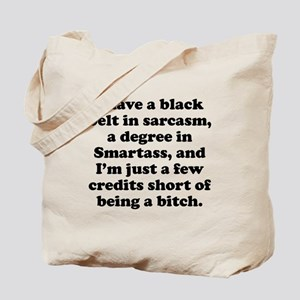 Few Credits Short Of Being A Bitch Tote Bag