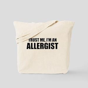 Trust Me, Im An Allergist Tote Bag