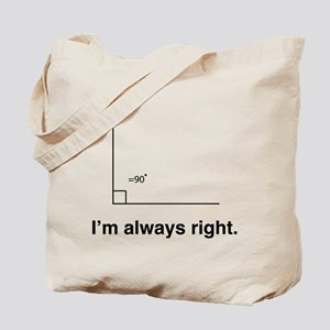 Im always right Tote Bag