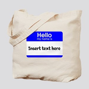 Hello my name is insert Tote Bag