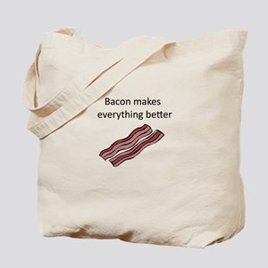 bacon makes everything better Tote Bag
