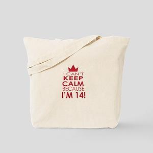 I cant keep calm because Im 14 Tote Bag