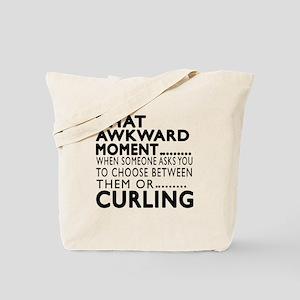 Curling Awkward Moment Designs Tote Bag