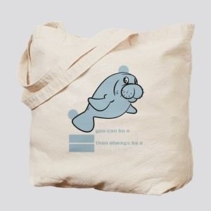 "Sea Lion T-shirt Saying ""Always Be Y Tote Bag"