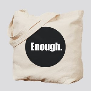 Enough. Tote Bag