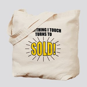 Everything I touch turns to SOLD! Tote Bag