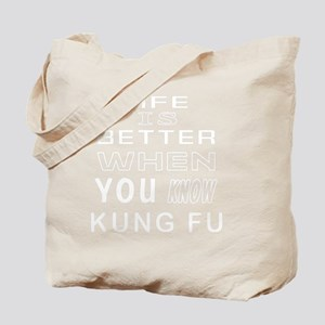 Life Is Better When You Know Kung Fu Tote Bag