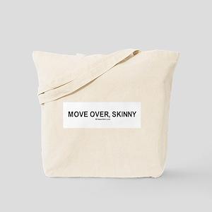 Move over, skinny / Gym humor Tote Bag