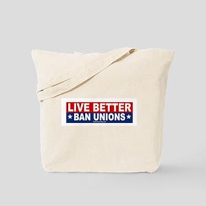 Live Better Ban Unions Bumper Sticker Tote Bag