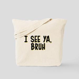 Blackish: I see Ya Bruh Tote Bag