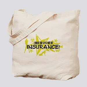 I ROCK THE S#%! - INSURANCE Tote Bag