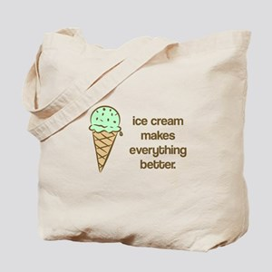Ice Cream makes everything be Tote Bag
